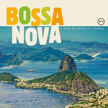 """Bossa Nova, l'âme bohème du Brésil"" - sortie : 26 mai 2014  (Verve / Universal)"