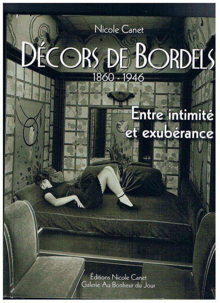 """Première de couverture de """"Décors de bordels"""" de Nicole Canet et Etienne Cance (2019). (EDITIONS GALERIE AU BONHEUR DU JOUR)"""