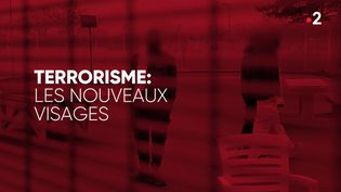 Terrorisme : les nouveaux visages 3 septembre 2020 (COMPLÉMENT D'ENQUÊTE / FRANCE 2)