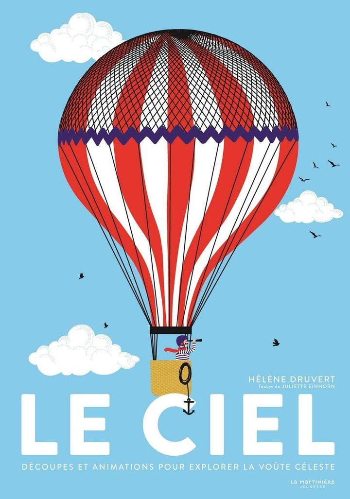 """Couverture de """"Le Ciel"""", d'Hélène Druvert avec les textes de Juliette Einhorn (LA MARTINIERE)"""