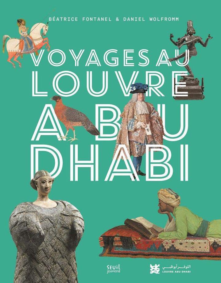 """Couverture de """"""""Voyage au Louvre Abu Dhabi"""", de Béatrice Fontanel et Daniel Wolfromm, 2020 (Seuil Jeunesse)"""