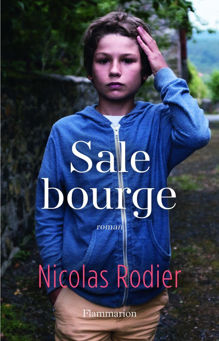 """Couverture de """"Sale bourge"""", de Nicolas Rodier, août 2020 (FLAMMARION)"""