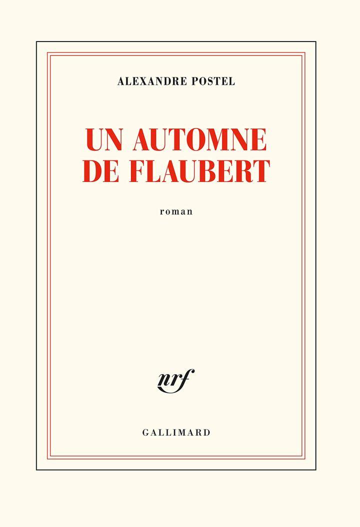 """Couverture de """"Un automne de Flaubert"""", d'Alexandre Postel (2020) (GALLIMARD)"""