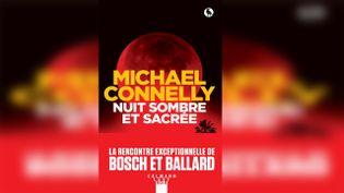 """""""Nuit Sombre et Sacrée""""de Michael Connelly. (EDITIONS CALMANN-LEVY)"""