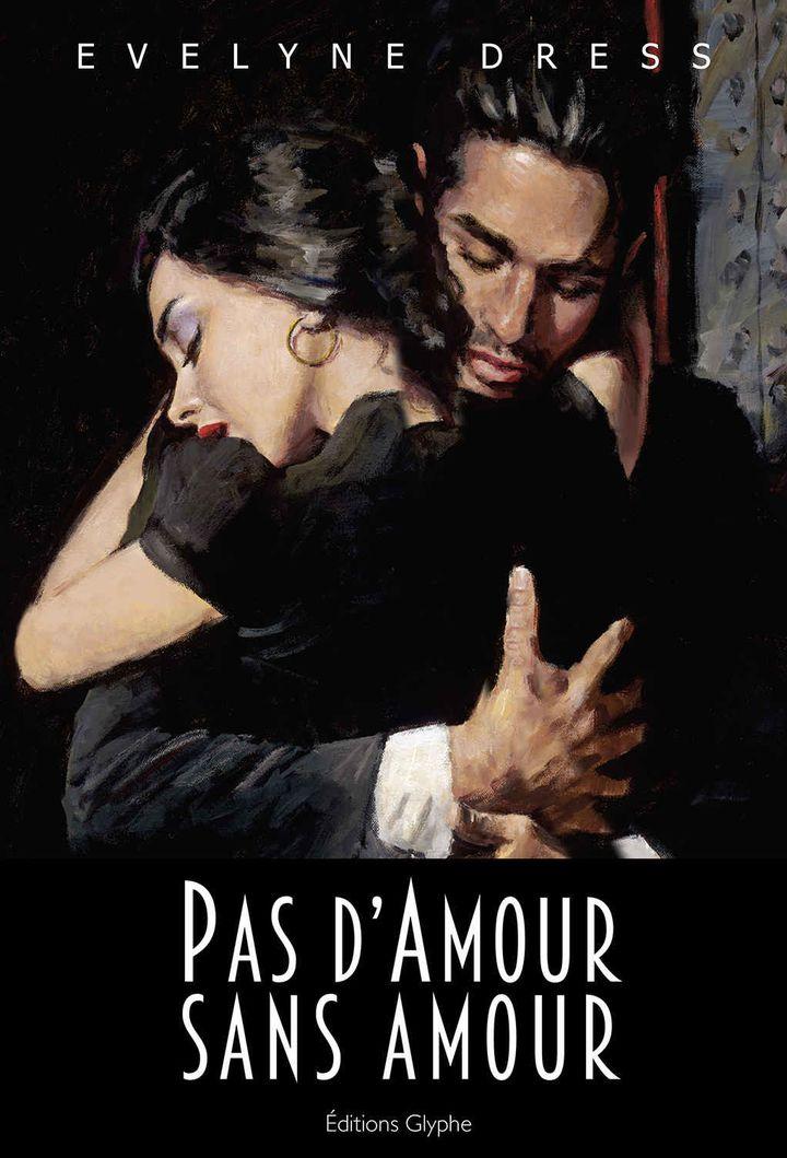 """""""Pas d'amour sans amour"""" d'Evelyne Dress : 1re de couverture (Ed. Glyphe)  (Fabien Perez)"""