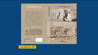 Le livre sur Nefertiti de Violaine Vanoyeke (FRANCEINFO)