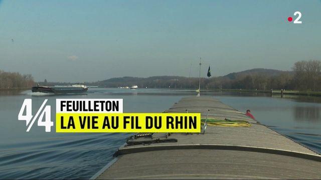 Feuilleton : la vie au fil du Rhin (4/4)