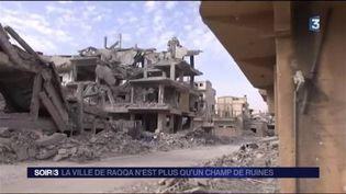 La ville de Raqqa est en grande partie détruite. (FRANCE 3)