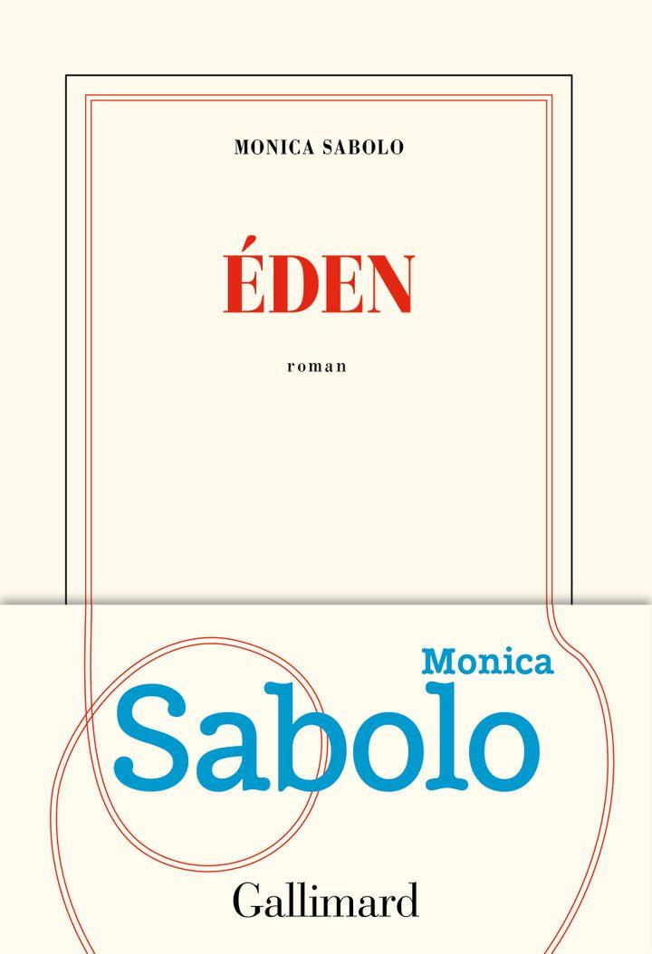 Eden, le nouveau roman de Monica Sabolo pour la rentrée littéraire d'automne 2019. (GALLIMARD)
