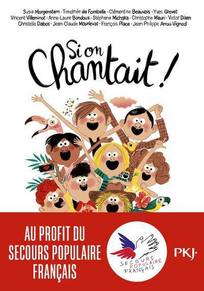 """""""Si on chantait"""", roman collectif pour la jeunesse au bénéfice di Secours populaire français (SPF) : première de couverture. (EDITIONS PKJ)"""