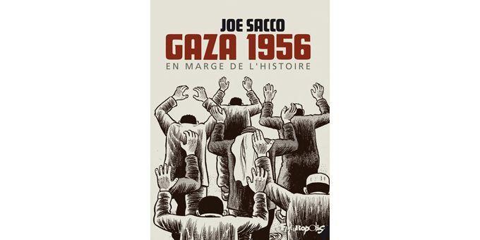 """Gaza 1956 - En marge de l'Histoire"" de Joe Sacco  (Joe Sacco - Futuropolis)"