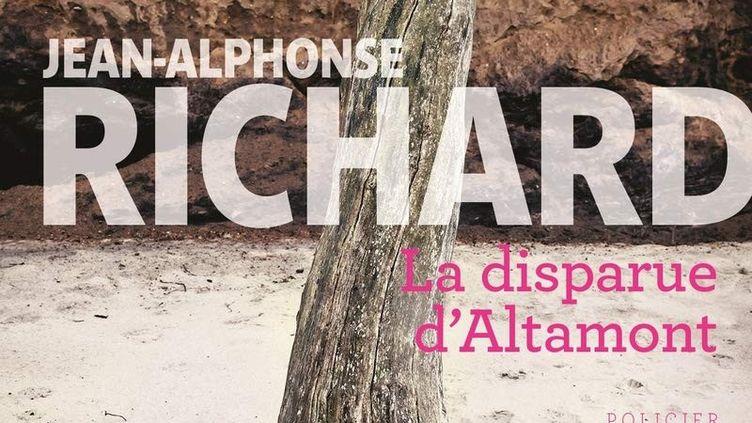 """Couverture de """"La Disparue d'Altamont"""", de Jean-Alphonse Bernard (La Martinière). (ÉDITIONS LA MARTINIÈRE)"""