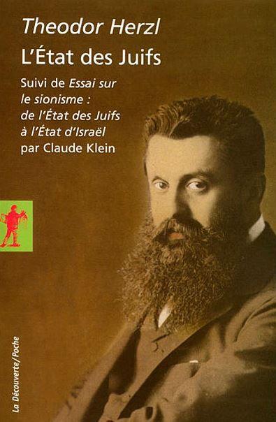 Réédition du livre de Theodor Herzl «l'Etat des Juifs». Version française du «Judenstaat» écrit en 1896 par le théoricien du sionisme. (La découverte)