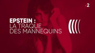 Epstein : la traque des mannequins (COMPLÉMENT D'ENQUÊTE/FRANCE 2)