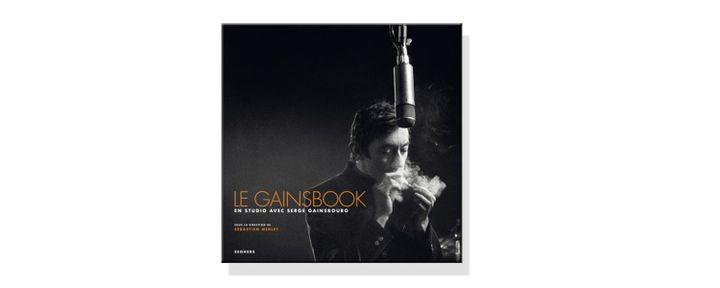Le Gainsbook, en studio avec Serge Gainsbourg, sous la direction de Sébastien Merlet. (EDITION SEGHERS)