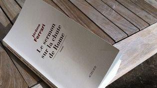 Le sermon sur la chute de Rome, Jérôme Ferrari / Editions Actes Sud  (Laurence Houot / Culturebox)