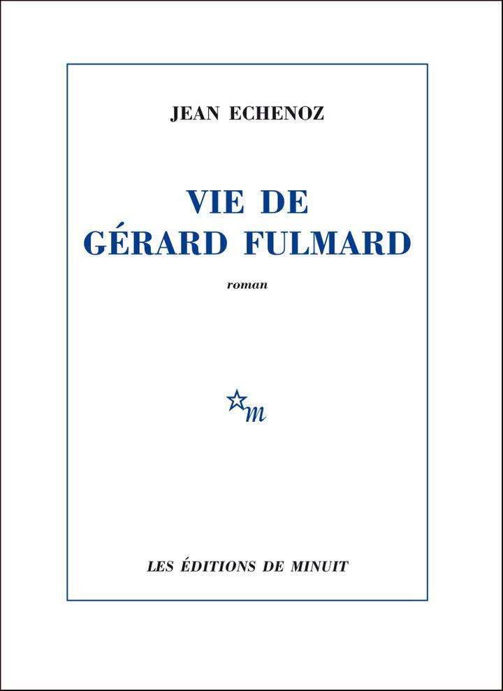 """Couverture de """"Vie de gérard Fulmard"""", de Jean Echenoz (2020) (Editions de Minuit)"""