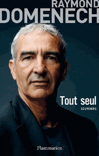 """Raymond Domenech """"Tout Seul, souvenirs""""  (Flammarion)"""
