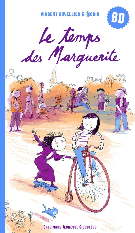 """""""Le temps des Marguerite"""", de V. Cuvellier et de P. Robin (GALLIMARD JEUNESSE GIBOULÉES)"""