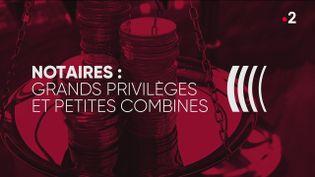 """""""Complément d'enquête"""". Notaires : grands privilèges et petites combines (COMPLÉMENT D'ENQUÊTE/FRANCE 2)"""