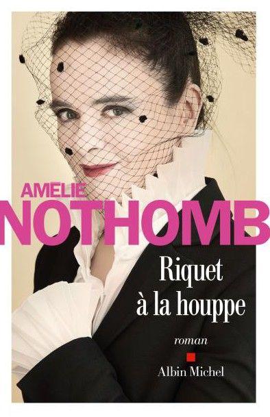 """""""Riquet à la houppe"""" d'Amélie Nothomb chez Albin Michel- 198p -16€90  (France 3 / Culturebox)"""