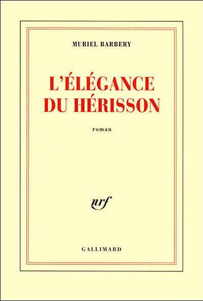 L'Elégance du Hérisson de Muriel Barbery. Edition Gallimard  (Gallimard)