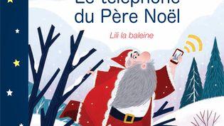 """""""Le téléphone du Père Noël"""", de F. Morel, illustrations de Lili la Baleine (Michel Lafon / France Inter)"""