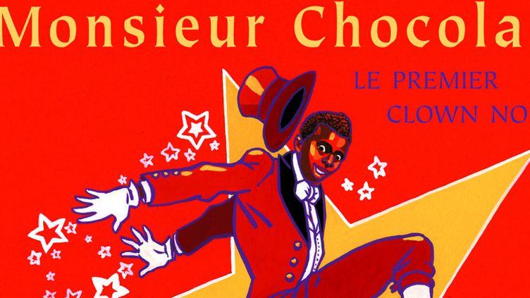 """Couverture du livre """"Monsieur Chocolat, le premier clown noir""""  (Bruno Pilorget )"""