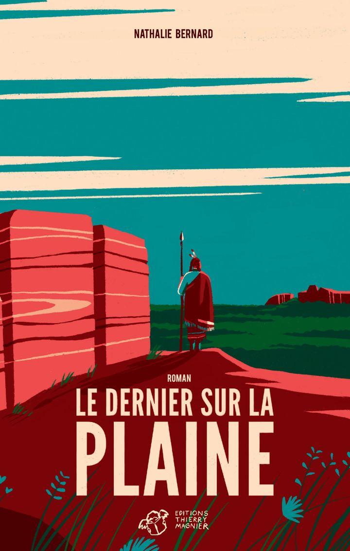 """""""Le dernier sur la plaine"""", de N. Bernard (EDITIONS THIERRY MAGNIER)"""