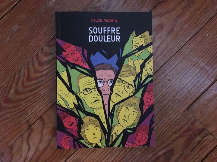 """Couverture de""""Souffre-douleur"""", de Bruce Mutard (Editions ça & là)"""