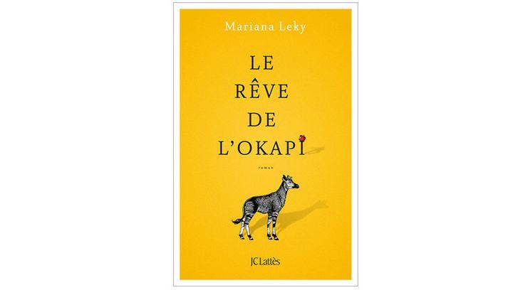 """Couverture """"Le rêve de l'okapi"""", de Mariana Leky (JC Lattès, 2019) (Editions JC Lattès)"""