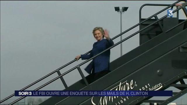 Hillary Clinton : le FBI ouvre une enquête sur l'affaire des mails