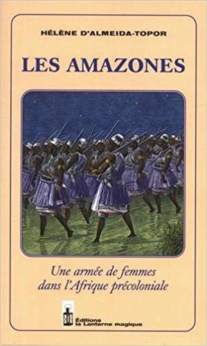 Illustration de la Une du livre de l'universitaire française, Hélène D'Almeida-Topor consacrée aux Amazones du Dahomey. Intitulé Amazones : une armée de femmes dans l'Afrique précoloniale. (La Lanterne magique)