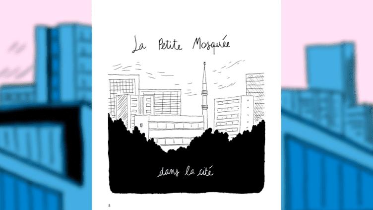 """""""La petite mosquée dans la cité"""", douzième opus de la collection """"Sociorama"""" qui rapproche sociologues et auteurs de BD.  (France 3 culturebox)"""