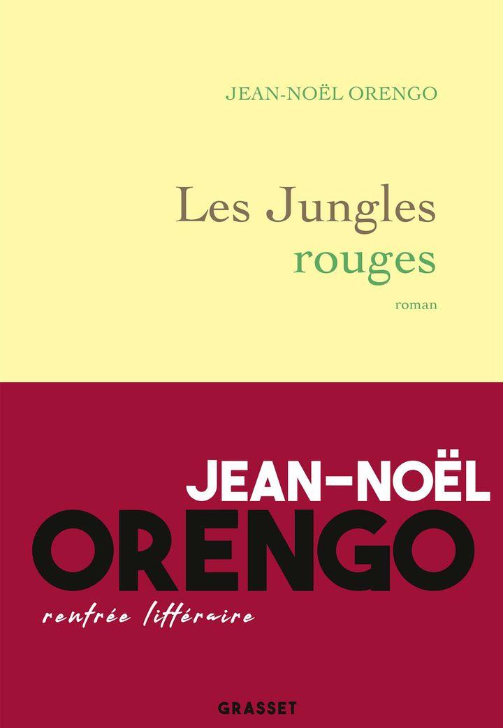 """Couverture de """"Les Jungles rouges"""", de Jean-Noël Orengo (2019) (GRASSET)"""