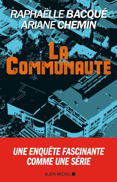 """""""La communauté"""" de Raphaëlle Bacqué et Ariane Chemin  (DR)"""