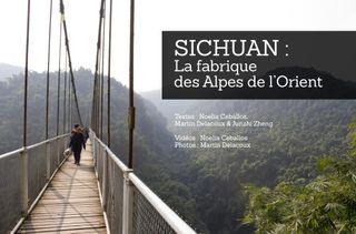 Sichuan :la fabrique des Alpes de l'Orient (Noelia Ceballos, Martin Delacoux, Junzhi Zheng)