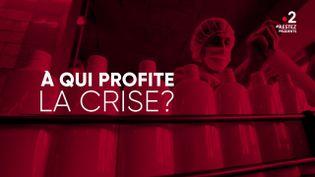 """""""Complément d'enquête"""". A qui profite la crise ? (COMPLÉMENT D'ENQUÊTE/FRANCE 2)"""