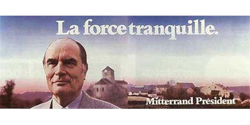 """L'affiche de Mitterrand 'la force tranquille"""" en 1981 (DR)"""