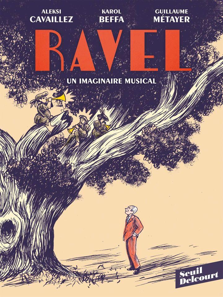 """Couverture de """"Ravel, un imaginaire musical"""", de Karol Beffa, Aleksi Cavaillez et Guillaume Métayer (Seuil/ Delcourt)"""