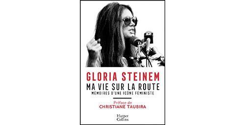 """""""Ma vie sur la route"""" de Gloria Steinem.  (Harper Collins)"""