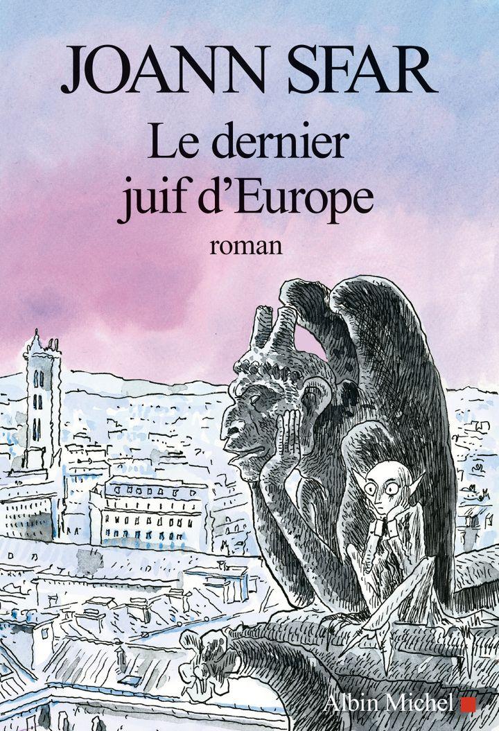 """""""Le Dernier juif d'Europe"""" de Joann Sfar : première de couverture (Albin Michel) (Albin Michel)"""