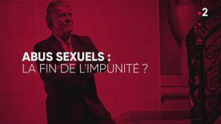 """""""Complément d'enquête"""".Abus sexuels : la fin de l'impunité ? (COMPLÉMENT D'ENQUÊTE/FRANCE 2)"""