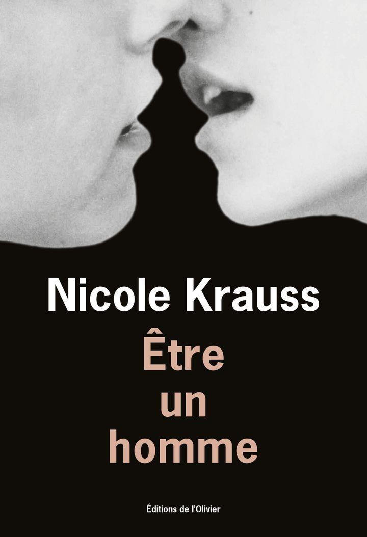 """Couverture de""""Être un homme"""", nouvelles, de NicoleKrauss (EDITIONS DE L'OLIVIER)"""