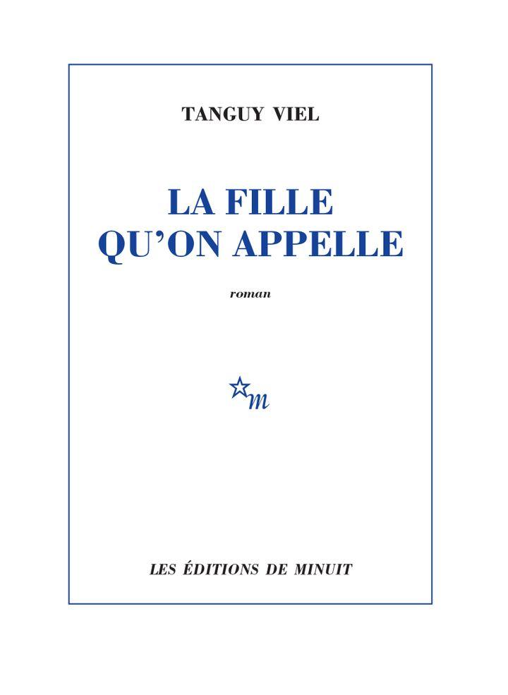 """Couverture de """"la fille qu'on appelle"""", de Tanguy Viel, septembre 2021 (EDITIONS DE MINUIT)"""