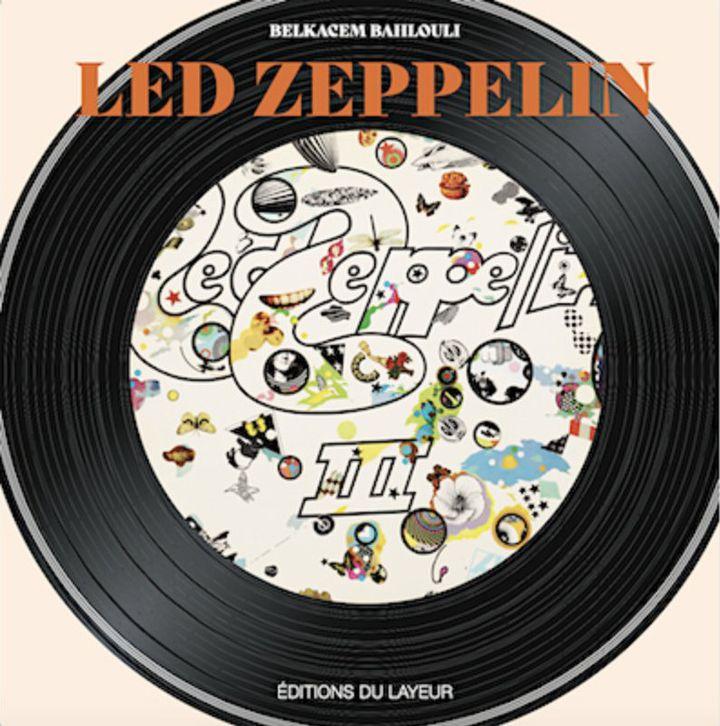 """""""Led Zeppelin"""" par Belkacem Bahlouli. (EDITIONS DU LAYEUR)"""