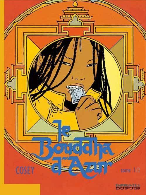 Le Bouddha d'Azur de Cosey.  (Editions Dupuis)