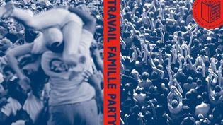 """""""Travail, Famille, Party"""", la couverture du livre de So-Me, directeur artistique de Ed Banger.  (So-Me / Ed Banger)"""