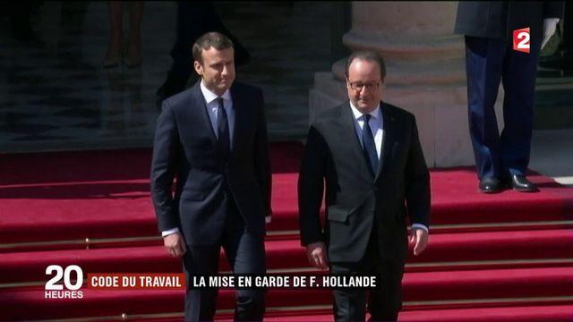Réforme du Code du travail : la mise en garde de Hollande à Macron