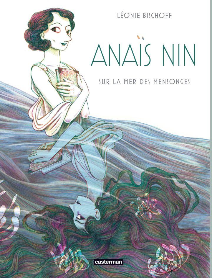 """La couverture d""""Anaïs Nin, sur la mer des mensonges"""" paru aux éditions Casterman. (LEONIE BISCHOFF / CASTERMAN)"""